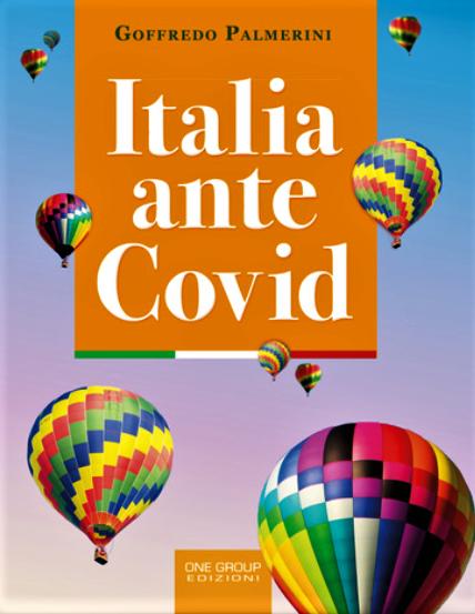 """ATTESA PER L'USCITA DEL NUOVO LIBRO DI G. PALMERINI """"ITALIA ANTE COVID"""" Il volume ha la Prefazione di Benedetta Rinaldi, per molti anni in Rai conduttrice di Community"""