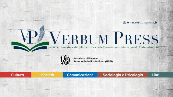 ON LINE IL NUOVO NUMERO DI VERBUM PRESS, RIVISTA DI CULTURA E SOCIETA'  di Goffredo Palmerini